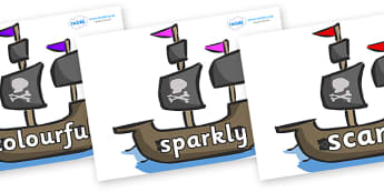 Wow Words on Pirate Ships - Wow words, adjectives, VCOP, describing, Wow, display, poster, wow display, tasty, scary, ugly, beautiful, colourful sharp, bouncy