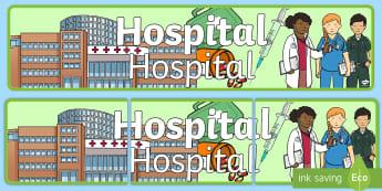 Hospital Display Banner - English / Spanish - Hospital Display Banner - Hospital Role Play, hospital resources, people who help us, nurser, doctor