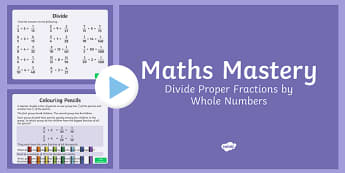 Year 6 Fractions Divide Maths Mastery Activities