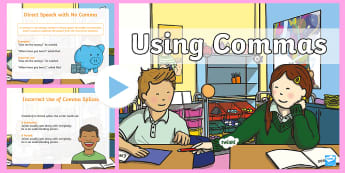 Using Commas PowerPoint - Sentences, Grammar, English, Oxford Comma, Introductory Phrase, clauses, phrases, quotations