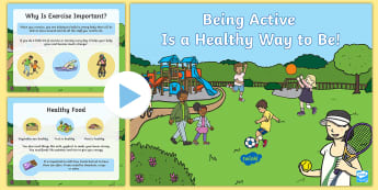 Being Active Is a Healthy Way to Be PowerPoint - active, exercise, healthy living, food, benefits