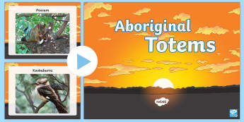 Aboriginal Totem Photo PowerPoint - Aboriginal, totem, totemic being, plant, animal, environment, ACHASSK083,Australia