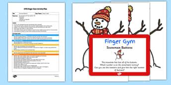 Snowman Buttons EYFS Finger Gym Activity Plan and Resource Pack - snowman, buttons, eyfs, finger gym, activity