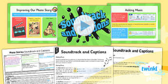 Computing: Photo Stories: Soundtrack And Captions Year 4 Lesson Pack 5