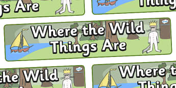 Display Banner (Simple) to Support Teaching on Where the Wild Things Are - Where the Wild Things Are, Maurice Sendak, Wild Things, resources, Max, wild rumpus, boat, wolf suit, dream, fantasy, story, story book, story book resources, story sequencing
