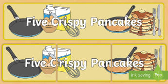 Five Crispy Pancakes Display Banner - Shrove Tuesday, song, preschool activities, pre-school activities, maths, mathematics, counting, cal