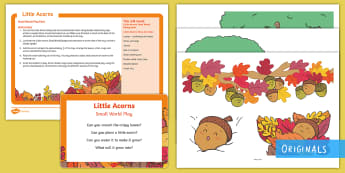 Little Acorns Small World Play Idea and Printable Resource Pack - twinkl originals, fiction, autumn, Oak, twinkl stories, originals, life cycle, trees