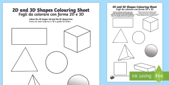 2D and 3D Shapes Colouring Sheets English/Italian - 2D and 3D Shapes Colouring Sheets - 3D, 2D, 3D shapes, shapes names, colouring, fine motor skills, p