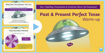 Year 3 Past & Present Perfect Tense Warm-Up PowerPoint - grammar, writing, starter, spag, gps, practice, revision, sats