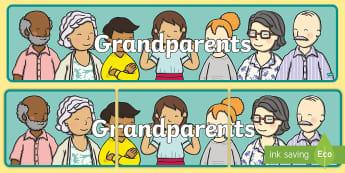 Grandparents Display Banner - Grandma, Grandmother, Nan, Granddad, Grandfather, Pops, Classroom, Sign, Title, Family