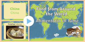 Food From around the World PowerPoint English/Romanian - food powerpoint, information powerpoint, geography, discussion prompt, georgraphy, EAL, Romanian-tra