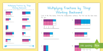 Multiplying Fractions by Tiling: Working Backward Activity Sheet - working backward, problem solving, multiplication, tiling, fractions, worksheet