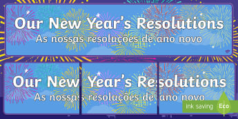 Our New Year's Resolutions Display Banner English/Portuguese - display, banner, our new years resolutions, new years resoultions banner, new year, 2013, resolution
