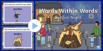 KS1 Bonfire Night Words within Words PowerPoint - Guy Fawkes, 5th November, Fireworks, Bonfire, Spellings