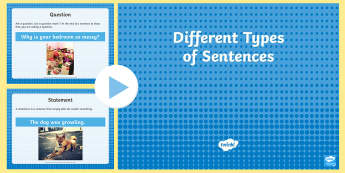 Types of Sentences Teaching PowerPoint - literacy, english, ppt