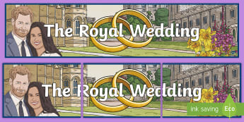 KS2 The Royal Wedding Display Banner - harry and meghan, the royals, marriage, wed, May 19th,