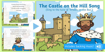 The Castle on the Hill Song PowerPoint - knights, kings, queens, princesses, princes, royalty, medieval, action songs, singing time, nursery