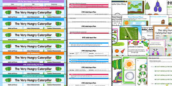 EYFS Lesson Plan Enhancement Ideas and Resources Pack to Support Teaching on The Very Hungry Caterpillar - planning