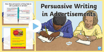 Persuasive Writing in Advertisements PowerPoint - persuasive writing, writing persuasively, persuasive writing powerpoint, advertisments powerpoint, ks2