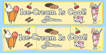 Ice Cream Is Cool Display Banner - ice cream, cool, display banner, display, banner