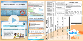 PlanIt Yr 4 Language Conventions: Cohesion Within Paragraphs Lesson Pack - language, literacy, creating texts, text structure and organisation, ACELA1491, ACELY1694, English,
