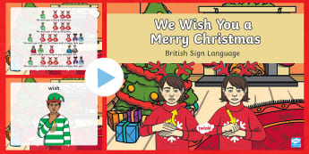 BSL We Wish You a Merry Christmas PowerPoint - BSL Christmas Resources, Christmas, Sign Support, British Sign Language, Signed Christmas Songs, Sig