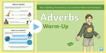 Year 3 Adverbs Warm-Up PowerPoint - starter, filler, vocab, vcop, writing