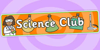 Science Club Display Banner - science club, display banner, banner for display, display, banner, header, header for display, header display, display header