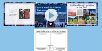Would You like to Go on Holiday on Your Own? Debate Pack - tourism, single, solo, travel, ks3, discussion