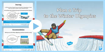 KS2 Plan a Trip to the Winter Olympics PowerPoint - Y3, Y4, Y5, Y6, Pyeongchang, Olympics, 2018, investigation, calculating