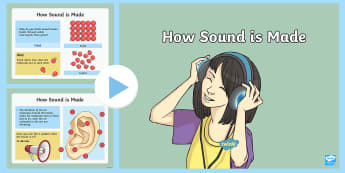 How Sound Is Made PowerPoint - hearing, music, volume, pitch, instruments,