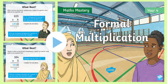 Year 4 Formal Multiplication Mastery PowerPoint - Reasoning, Greater Depth, Abstract, Problem Solving, Explanation