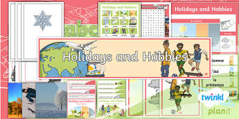 French: Holidays and Hobbies Year 4 Additional Resources