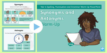 Year 6 Synonyms and Antonyms Warm-Up PowerPoint - SPAG, Grammar, sentences, spelling, quick quiz, punctuation, revision, starter