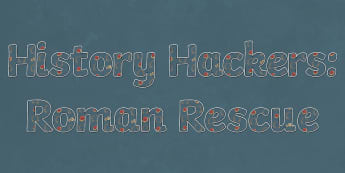 History Hackers: Roman Rescue Display Lettering - romans, classroom, walls, fiction, originals, letters, numbers, book corner