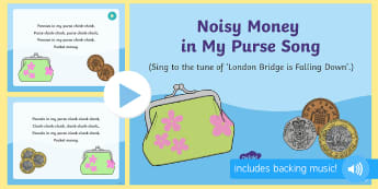 Noisy Money in my Purse Song PowerPoint - maths, money, penny, pennies, pounds, dollars, euros, spending, singing, song time