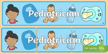 Pediatrician Role Play Display Banner - pediatrician, role-play, display, banner, bulletin board, pretend, doctor, nurse, hospital