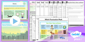 Planit Y6 SPaG Lesson Pack: Semi-Colons, Colons and Dashes - planit, spag, lesson, semi-colons