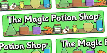 The Magic Potion Shop Display Banner -  role play, witch, potions, dangerous, the magic potion, magic, potion, recipe, writing, independent writing, writing frame, frames, creative writing, frogs, spiders, witch