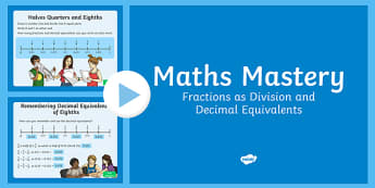 Year 6 Fractions as Division and Decimal Equivalents Maths Mastery Activities