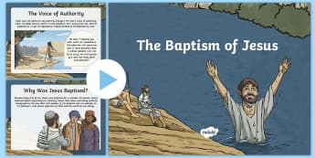 The Baptism of Jesus PowerPoint - baptism of jesus, jesus, life of jesus, parable, jesus, baptism, christening, christianity, christia