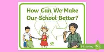 How Can We Make Our School Better? Display Poster - tidy kiwi, New Zealand, rubbish, recycling, Years 1-6, improving