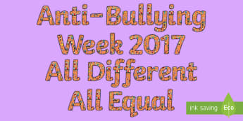 Anti-Bullying Week 2017 Lettering - Difference, Prejudice  Equality, Fair, Fairness, Bully, Friendship, Relationship,,Scottish