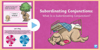 Subordinating Conjunctions KS2: What Is a Subordinating Conjunction? PowerPoint - subordinating conjunctions KS2, what is a subordinating conjunction, conjunction, subordination, sub