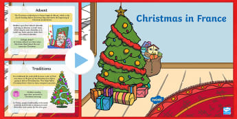 Christmas in France PowerPoint - French, Festivals, traditions, Celebrations, Noël, France, Key Stage1,, traditions,French