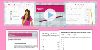Using Column Vectors Lesson Pack - Geometry, operations, Coordinates, Movement, Translation, directions, resolving, resolve