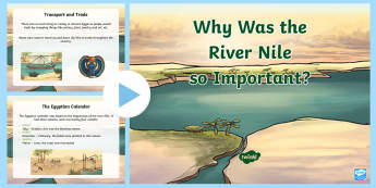 The Importance of the River Nile Ancient Egypt Resource Pack - Powerpoint, ancient, Egyptians, River Nile, pack, history, egypt, pharoahs, pyramids,