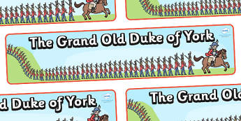 The Grand Old Duke of York Display Banner - The Grand Old Duke of York, nursery rhyme, rhyme, rhyming, nursery rhyme story, nursery rhymes, position, positional language, The Grand Old Duke of York resources