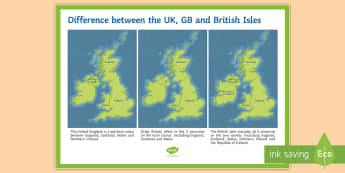 Difference between the UK, GB and the British Isles Display Poster - map, union, borders, atlas, map work, classroom, handout