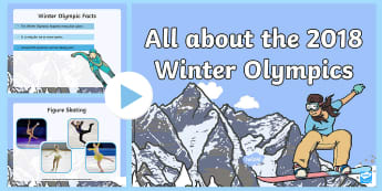 EYFS All about the 2018 Winter Olympics Information PowerPoint - PyeongChang, South korea, international, snow, ice, sports, mascots, medals, events, competition.